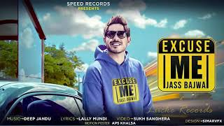 Excuse me (full song )by jass bajwa