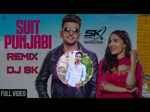 SUIT PUNJABI Full Song DJ SK SOHNA Remix