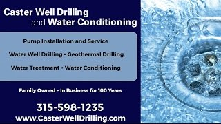 Caster Well Drilling and Water Conditioning | Fulton NY Water Well Drilling