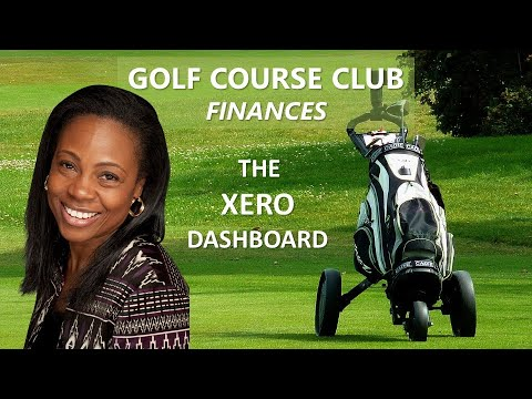 GOLF COURSE CLUB FINANCES -  Getting Started with the XERO Dashboard Overview