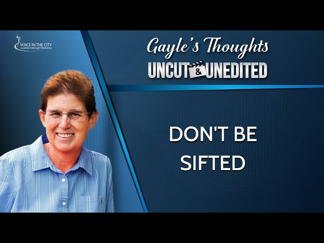 Don't be sifted!