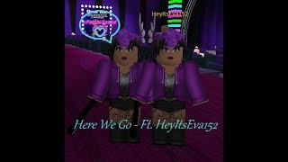 ~ ROBLOX ~ Dance Your Blox Off ~ Jazz _ Here We Go ~ Ft. HeyItsEva152 ~