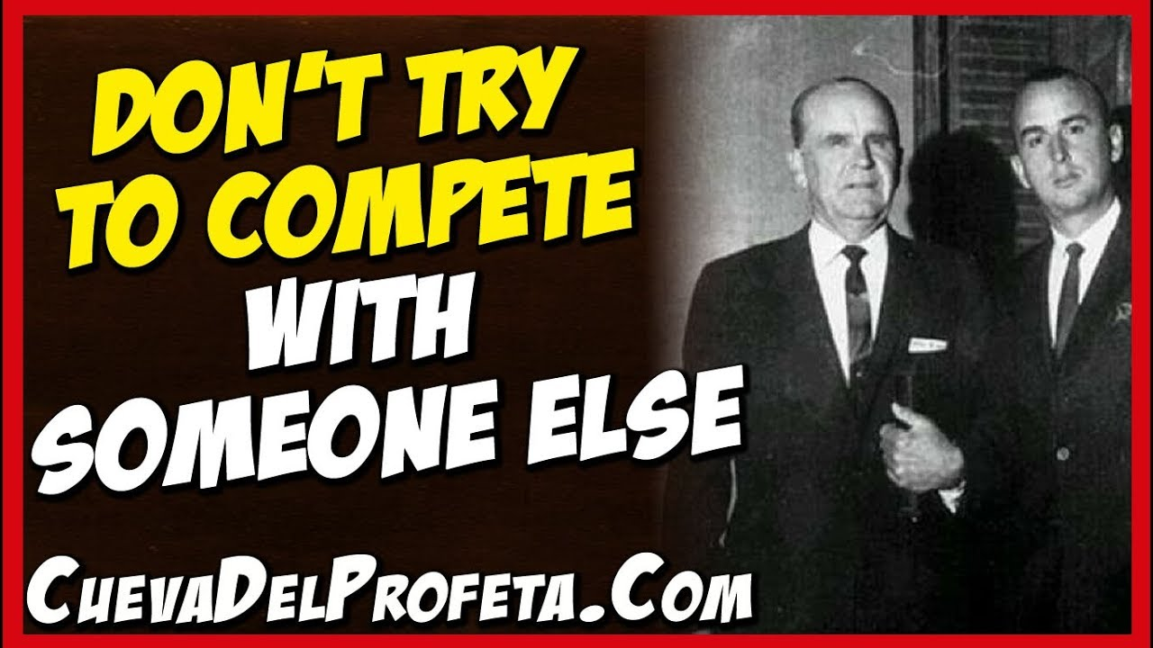 Dont Try To Compete With Someone Else William Marrion Branham