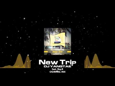 DJ YANGTAE feat. Ray.B - New Trip (Out Now) [Discovery Music]