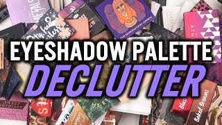 EYESHADOW PALETTE DECLUTTER | I'M OBSESSED!