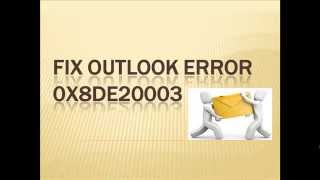 Fix outlook error 0x8de20003