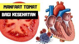 7 Khasiat & Manfaat Luar Biasa Tomat Bagi Kesehatan Tubuh