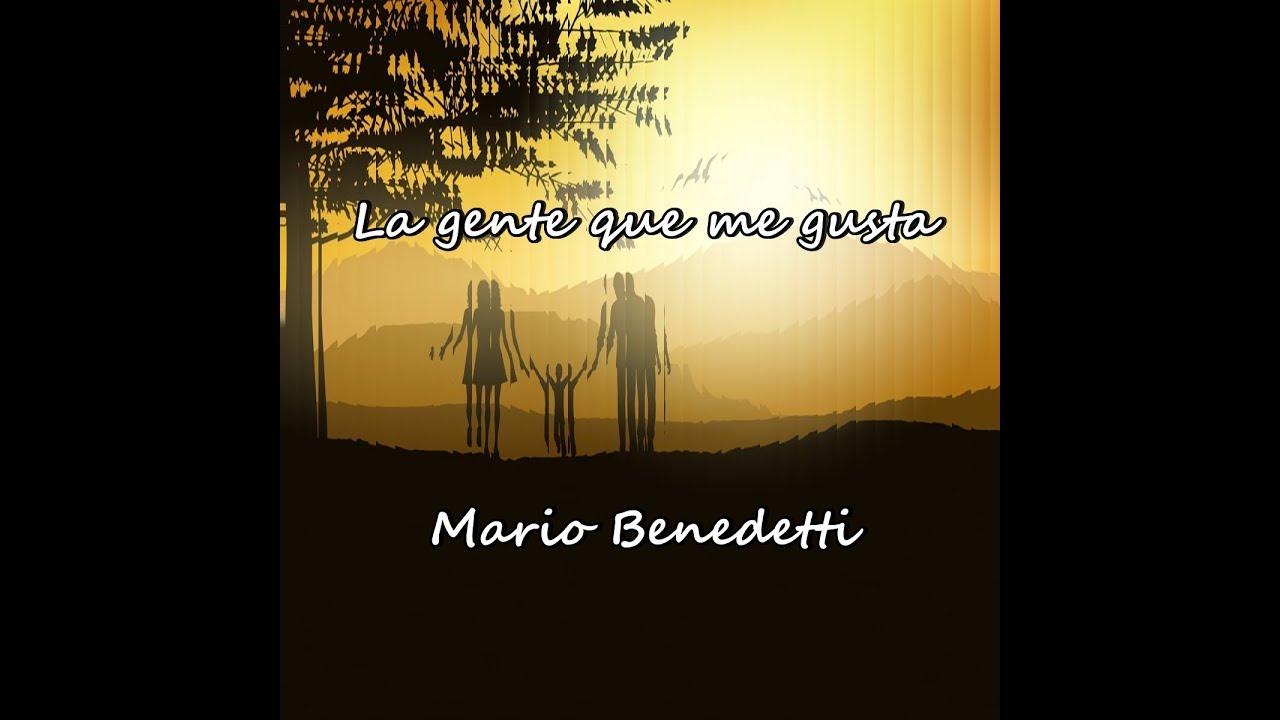 Poema De Mario Benedettila Gente Que Me Gusta Youtube