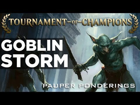 Pauper Ponderings: Tournament of Champions - Goblin Storm