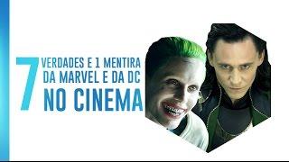 7 VERDADES E 1 MENTIRA DA MARVEL E DC NO CINEMA | Omelista #70