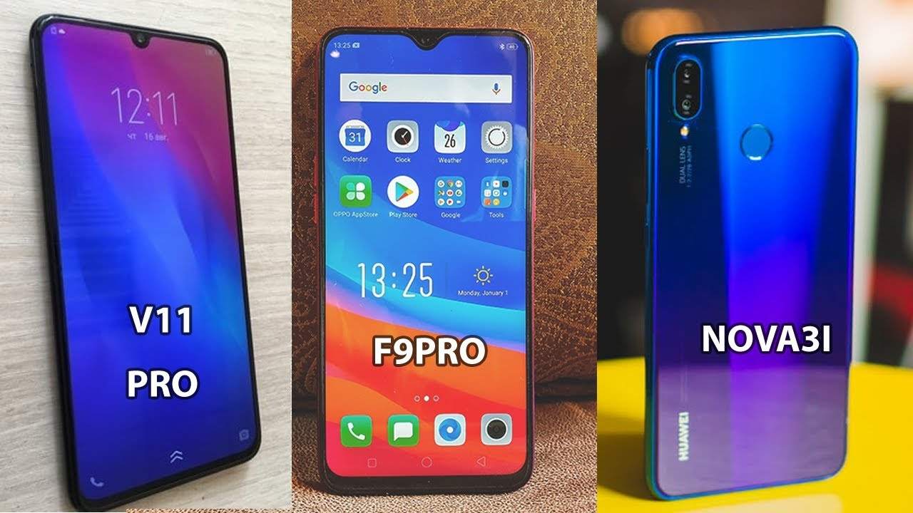 Nova 3i Vs Oppo F9 Vs Vivo V11pro Youtube