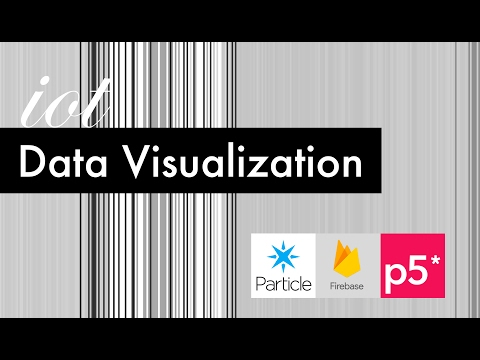 Data Visualization Using Particle, Firebase And P5js