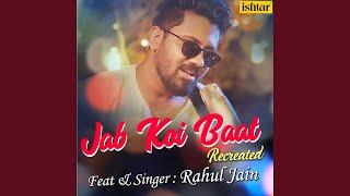 Provided to by believe sas jab koi baat (recreated version) · rahul jain ℗ venus worldwide entertainment pvt.ltd. re...