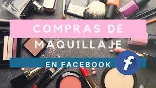 COMPRAS DE MAQUILLAJE EN TIENDAS DE FACEBOOK ♥