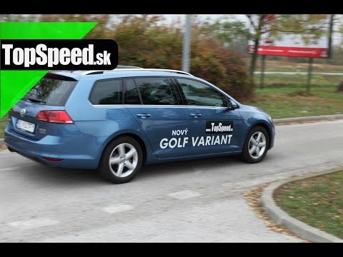 Test VW Golf 7 Variant 2.0 TDI DSG Bluemotion HIGHLINE TopSpeed.sk