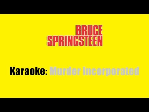 Karaoke: Bruce Springsteen / Murder Incorporated