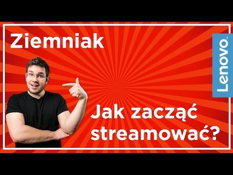 Jak zacząć streamować? - Ziemniak dla Lenovo