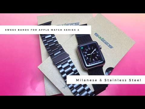 Swees Milanese and Stainless Steel bands for Apple Watch Series 2