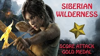 Rise Of The Tomb Raider  - Siberian Wilderness - Score Attack Gold Medal (HD)