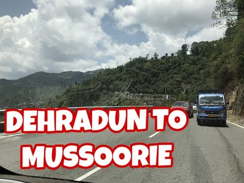 ENTIRE JOURNEY FROM DEHRADUN TO MUSSOORIE BY CAR IN 2017..