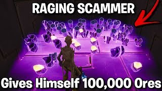 Raging Cheater Gives Himself 100,000 Ores! (Scammer gets scammed) Fortnite Save The World
