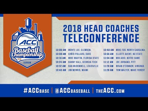 2018 ACC Baseball Championship Head Coaches Teleconference