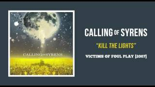 Watch Calling Of Syrens Kill The Lights video