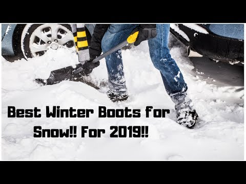Best Winter Boots for Snow!! For 2019!!