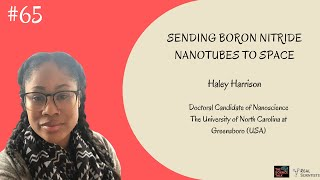 Sending Boron Nitride Nanotubes to Space ft. Haley Harrison | #65 Under the Microscope