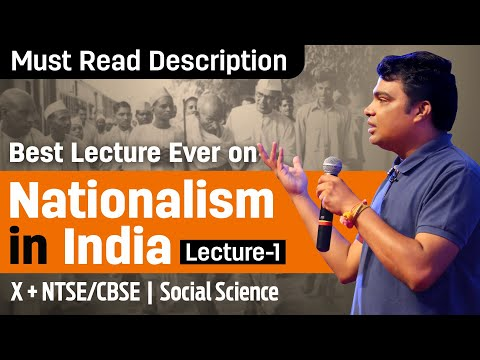 History Class X: Nationalism In India (Lecture-1) By Prof. Vipin Joshi (CBSE, NTSE)