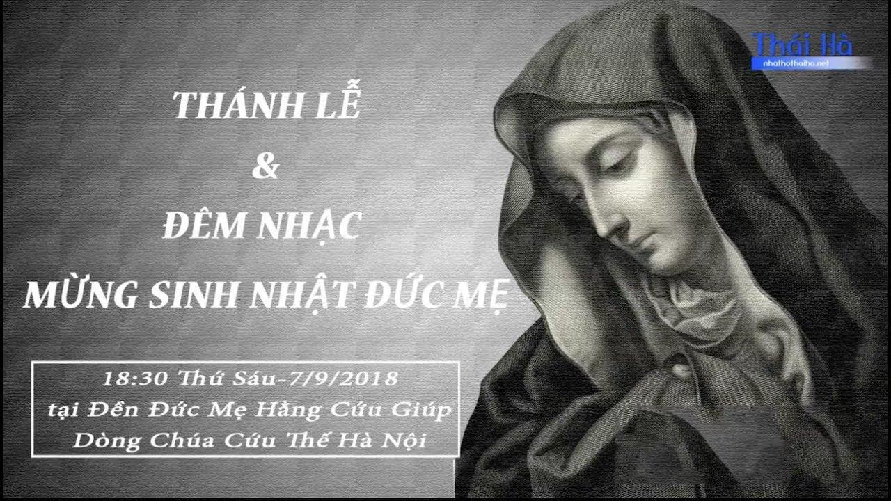ĐÊM NHẠC MỪNG SINH NHẬT ĐỨC MẸ tại THÁI HÀ lúc 20:00 ngày 07.09.2018