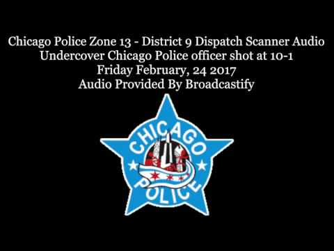 Chicago Police Zone 13 Dispatch Scanner Audio Undercover Chicago Police officer shot at 10-1