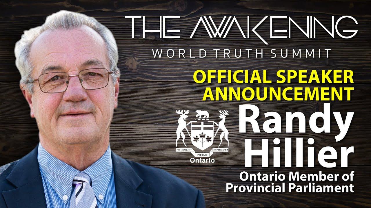 Speaker Announcement - MPP Randy Hillier | The Awakening World Truth Summit