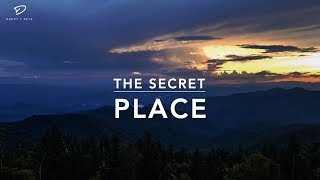 The Secret Place - 1 Hour Deep Prayer Music | Spontaneous Worship | Meditation Music |Alone With Him