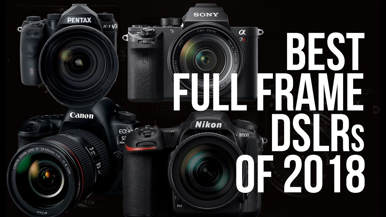 BEST FULL-FRAME DSLRs of 2018 | TOP 10 | TOP DSLR CAMERA - YouTube