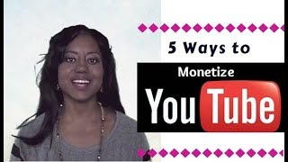 5 Sure Ways to Monetize Your Youtube Channel