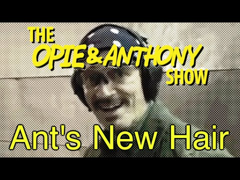 Opie & Anthony: Ant's New Hair (12/01-12/12/08)
