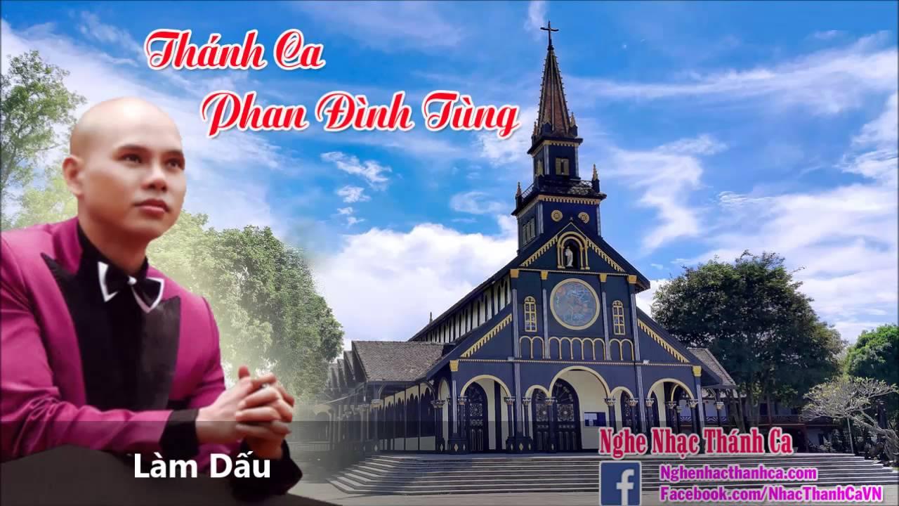 Thánh Ca   Làm Dấu - Phan Đinh Tùng