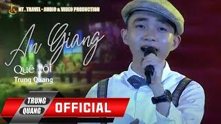 Trung Quang - An Giang Quê Tôi