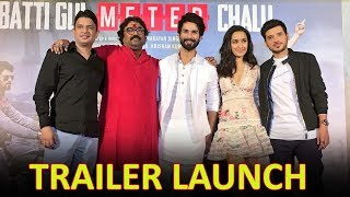 'Batti Gul Meter Chalu' Trailer Launch Full Video HD | Shahid Kapoor, Shraddha Kapoor