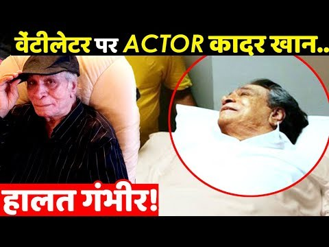 Veteran Bollywood Actor Kader Khan's Health Critical Put On Bipap Ventilator