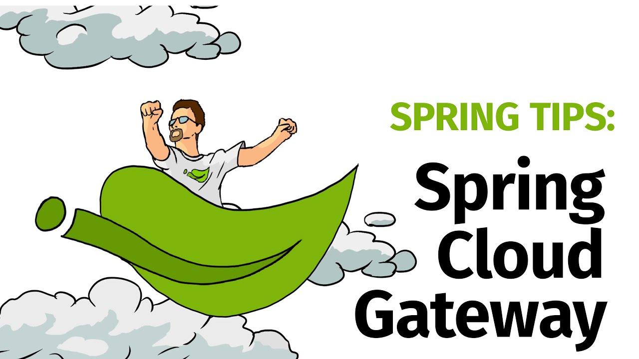 Spring Tips: Spring Cloud Gateway (Redux)