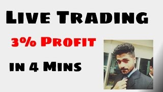 Live trading -How i made 3% in 4 mins -  NSE Intraday trick and strategy by Smart Trader 19 DEC 2016