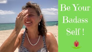 Be Your Badass Self!   Tapping with Namaste Healing