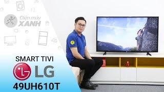 Smart Tivi LG 49UH610T - Vẻ đẹp hoàn hảo | Điện máy XANH
