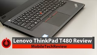 Lenovo ThinkPad T480 Review