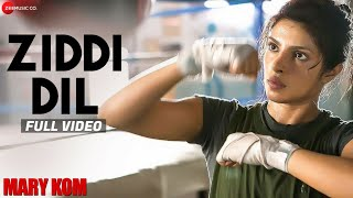 Ziddi Dil (Full Video Song) | Mary Kom