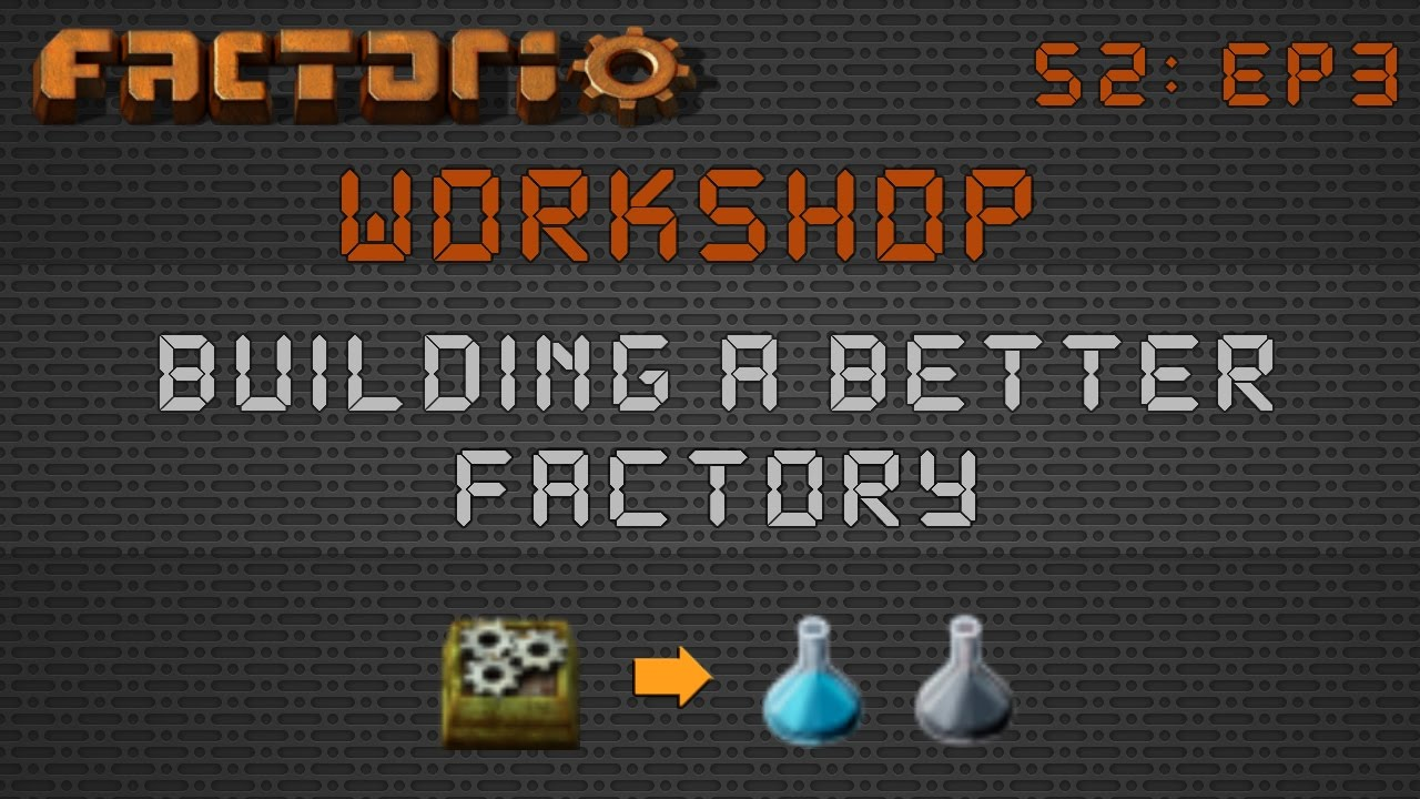 Factorio Workshop Season 2 - Building A Better Factory :: 0 15 Science Pack  Builds