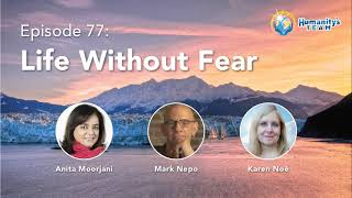 HT Podcast Episode 77 // Life Without Fear