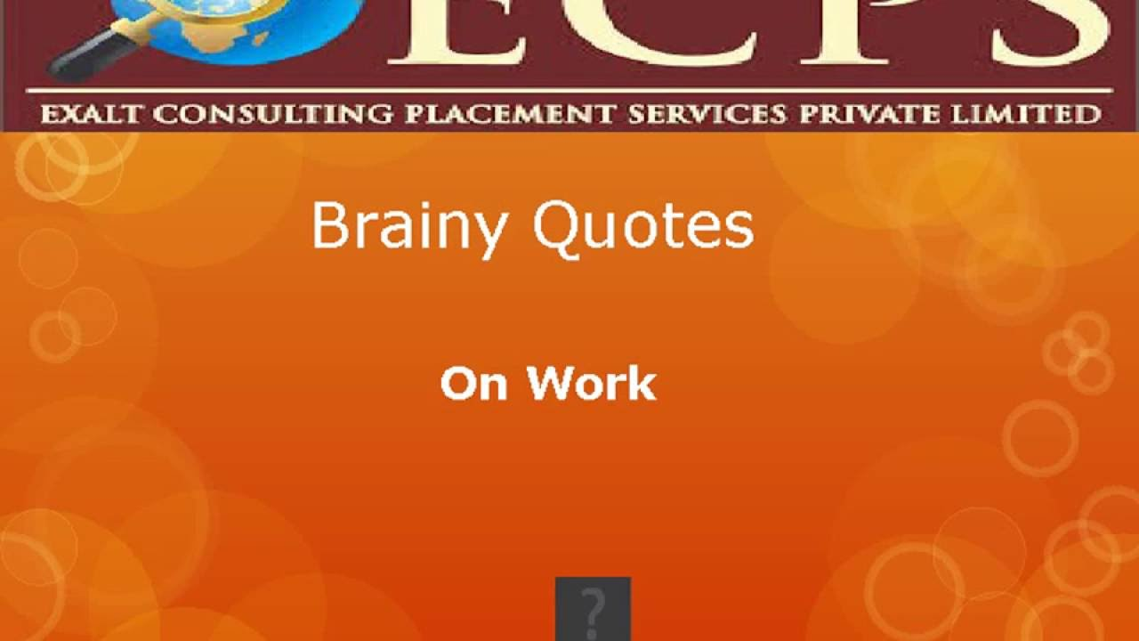 Brainy Quotes Brainy Quotes On Work  Youtube